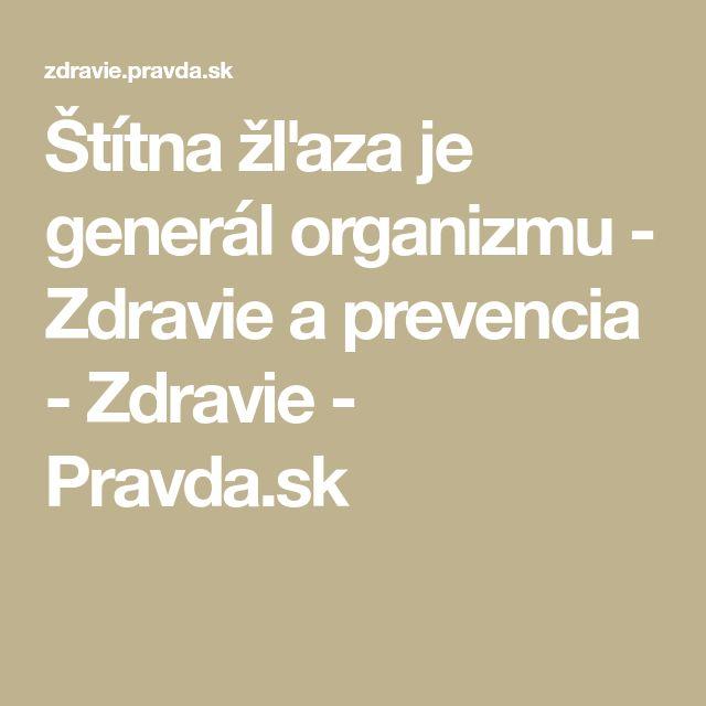 Štítna žľaza je generál organizmu - Zdravie a prevencia - Zdravie - Pravda.sk