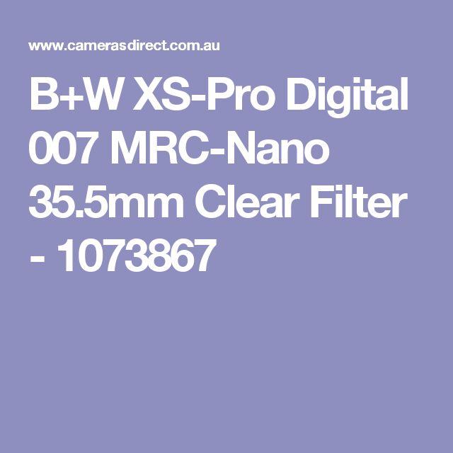 B+W XS-Pro Digital 007 MRC-Nano 35.5mm Clear Filter - 1073867