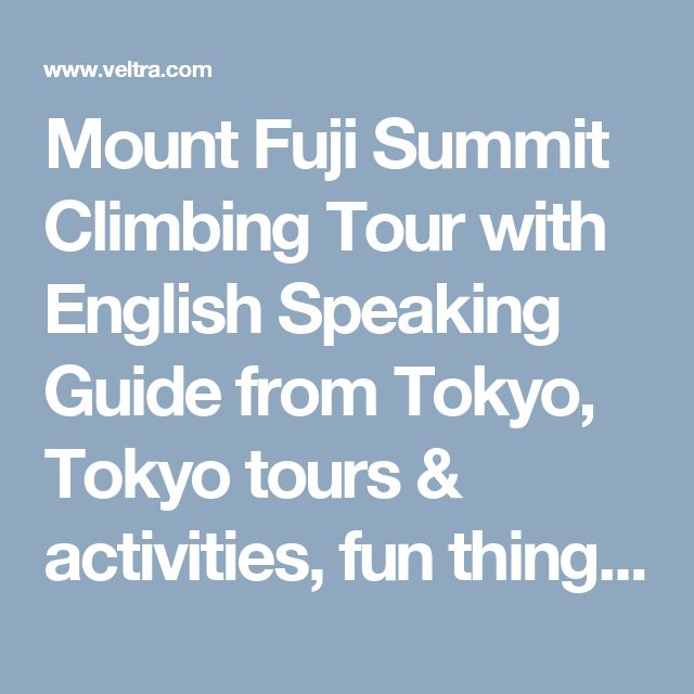 Mount Fuji Summit Climbing Tour with English Speaking Guide from Tokyo, Tokyo tours & activities, fun things to do in Tokyo | VELTRA