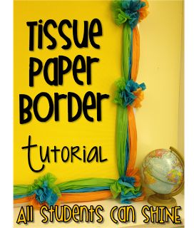 Tissue Paper Border ~A Tutorial  Great way to create a cute and inexpensive border for your bulletin boards.