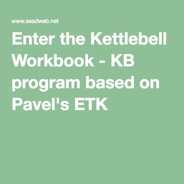 Enter the Kettlebell Workbook - KB program based on Pavel's ETK