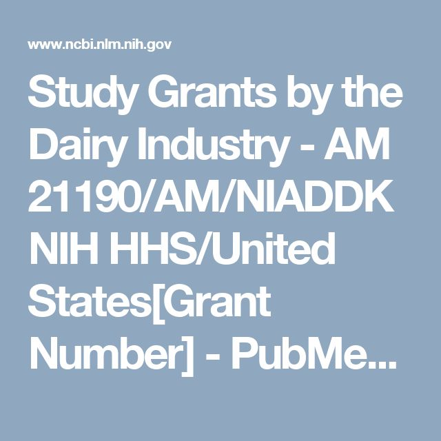 Study Grants by the Dairy Industry - AM 21190/AM/NIADDK NIH HHS/United States[Grant Number] - PubMed - NCBI