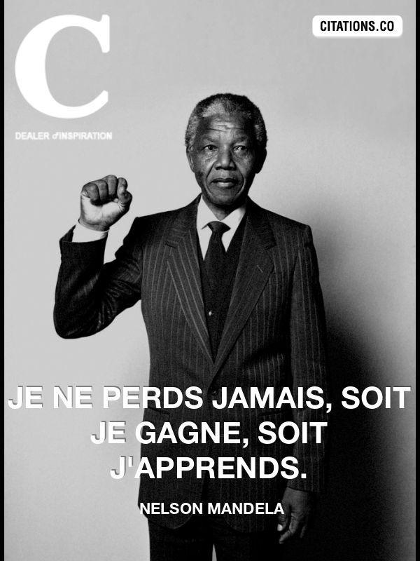 Mandela Je Ne Perds Jamais : mandela, perds, jamais, Nelson, Mandela, #citation, Mandela,, Woman, Quotes,, Quotes