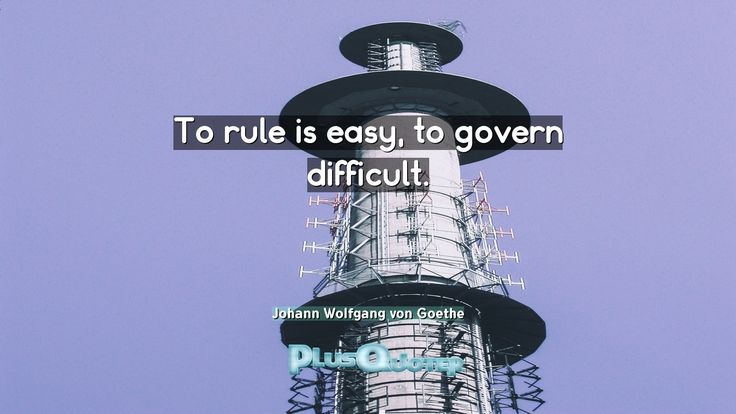"""""""To rule is easy, to govern difficult.""""- Johann Wolfgang von Goethe. Johann Wolfgang von Goethe � biography: Author Profession: Poet Nationality: German Born: August 28, 1749 Died: March 22, 1832 Wikipedia : About Johann Wolfgang von Goethe Amazone : Johann Wolfgang von Goethe  #Difficult #Easy #Govern #Rule"""