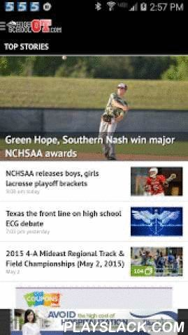 HighSchoolOT.com  Android App - playslack.com ,  HighSchoolOT.com provides extensive coverage of prep sports in and around Raleigh, Durham, Chapel Hill and the North Carolina Triangle area. The HighSchoolOT app draws on stories, video and audio from WRAL Sports and 99.9 The Fan ESPN Radio.The site also offers statewide of coverage of big stories and the latest recruiting developments.Get scores, schedules, stats, photos, video highlights and more!