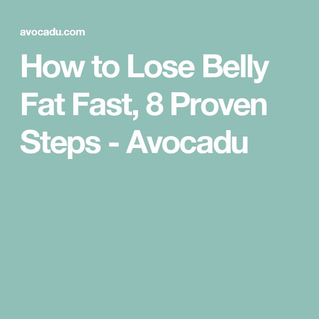 How to Lose Belly Fat Fast, 8 Proven Steps - Avocadu