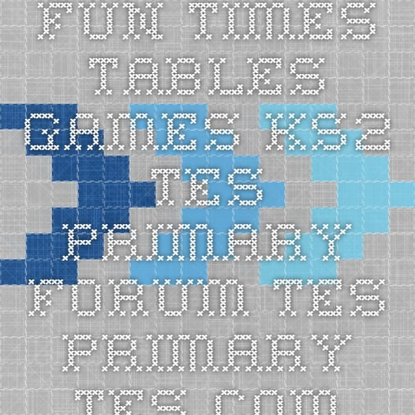 Fun times tables games KS2 - TES Primary - Forum - TES Primary - TES Community