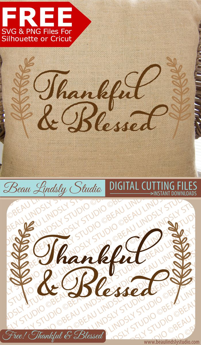 FREE Thankful & Blessed SVG Cutting File and PNG Image File. Perfect for DIY Gifts of all sorts and sublimation! Just click the image or visit to head over to my Dropbox to grab the Freebie from Beau Lindsly Studio. www.beaulindslystudio.com