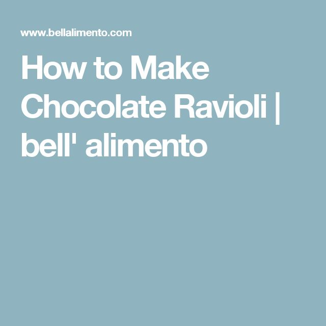 How to Make Chocolate Ravioli | bell' alimento