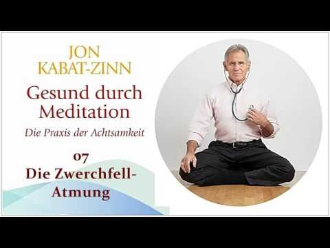Gesund durch Meditation 07: Die Zwerchfell-Atmung - Jon Kabat-Zinn Hörbuch - YouTube