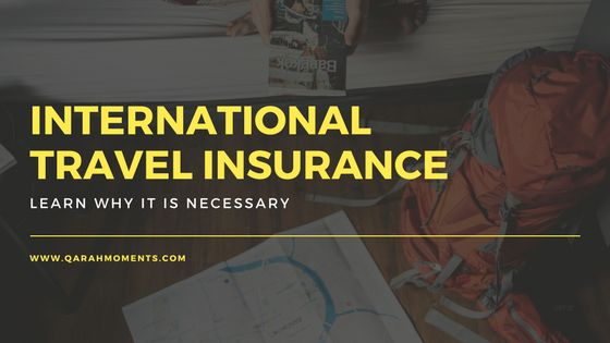 Learn Why International Travel Insurance is Necessary