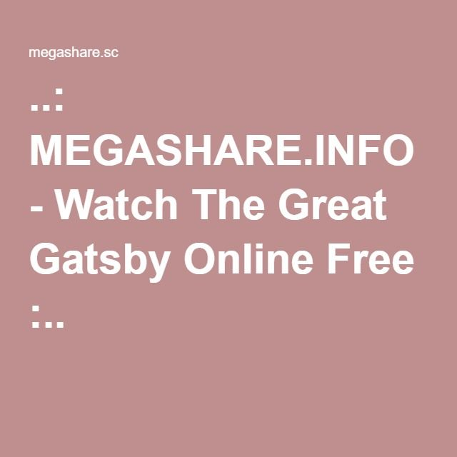 ..: MEGASHARE.INFO - Watch The Great Gatsby Online Free :..