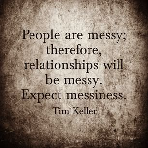 It's okay to be messy...we all are. How we sit with ours and others messy and broken says a lot about our character. M
