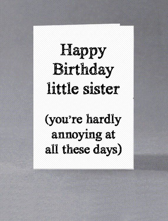 Brother, sister birthday card - Happy birthday little sister/little brother (you're hardly annoying at all these days)