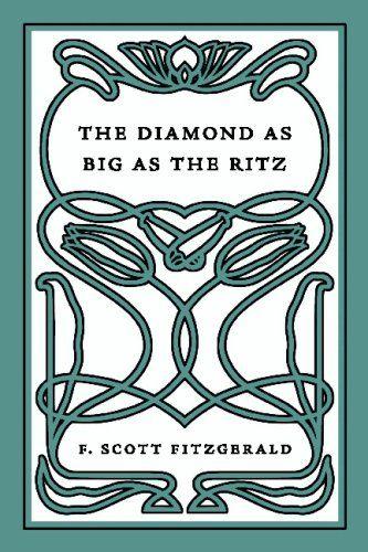 F. Scott Fitzgerald  A Diamond As Big As The Ritz