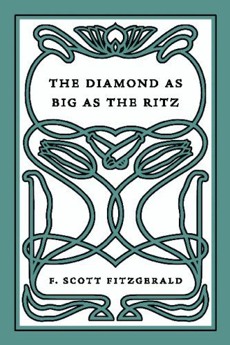 F. Scott Fitzgerald  A Diamond As Big As The Ritz