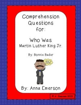 This is a packet of comprehension questions for each chapter of Who Was Martin Luther King Jr. by Bonnie Bader.  Here's what's inside: - 5 comprehension questions for each chapter - base words - plural nouns - Adjective or Adverb - Combining Sentences - pronouns - noun, verb, adjective sort - antonyms