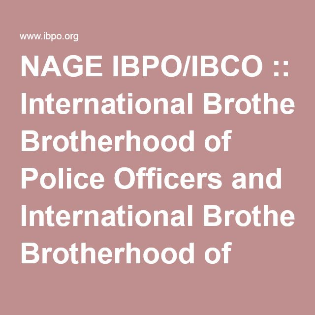 NAGE IBPO/IBCO :: International Brotherhood of Police Officers and International Brotherhood of Correctional Officers, The National Association of Government Employees