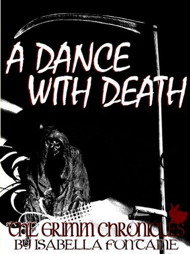 A Dance With Death (The Grimm Chronicles) by Ken Brosky, http://www.amazon.com/dp/B00HONCRSE/ref=cm_sw_r_pi_dp_vGPBtb161CVYP