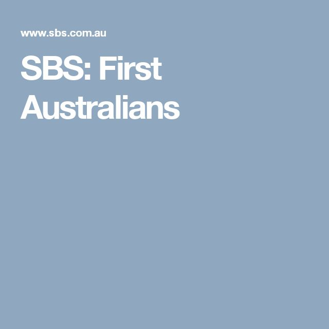 RESOURCE - Video - SBS: First Australians - This documentary considers the perspective of the indigenous people of Australia, the first Australian, and reflects on the arrival of the Europeans, their settlement and impact on the land and indigenous people.
