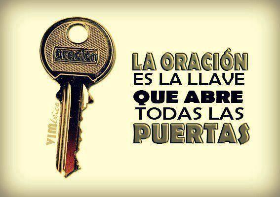 Quien no está seguro de la veracidad de esta frase, que rece más. No siempre se abren las puertas que queremos, pero seguramente se abren las mejores puertas...