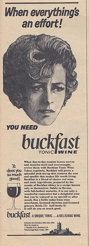 """""""When everything's an effort. You need Buckfast Tonic Wine"""" A vintage alcohol add from the UK."""