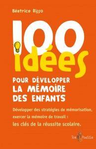 100 idées pour développer la mémoire des enfants  www.tdah.be