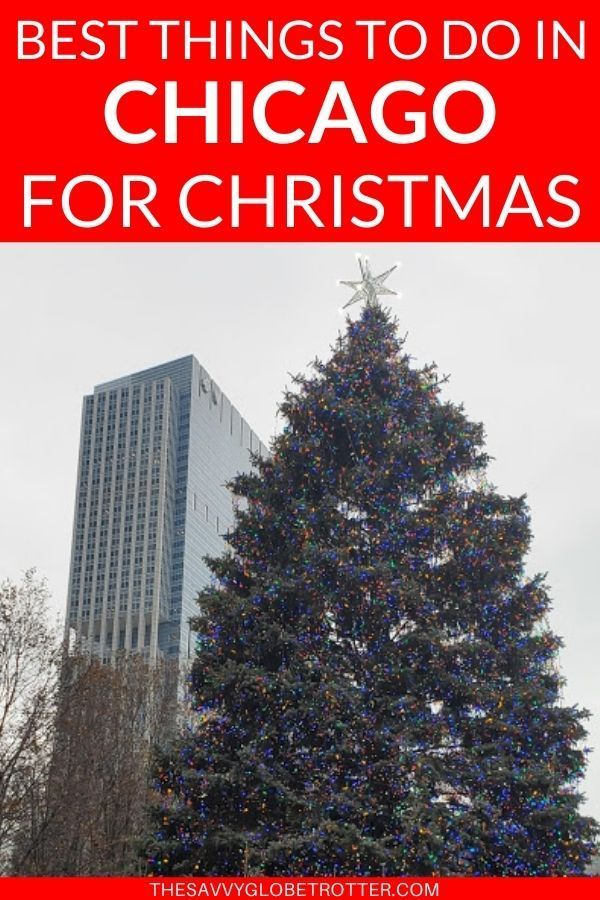 Best Things To Do In Chicago At Christmas In 2020 Chicago Holiday Chicago Christmas Holiday Tours