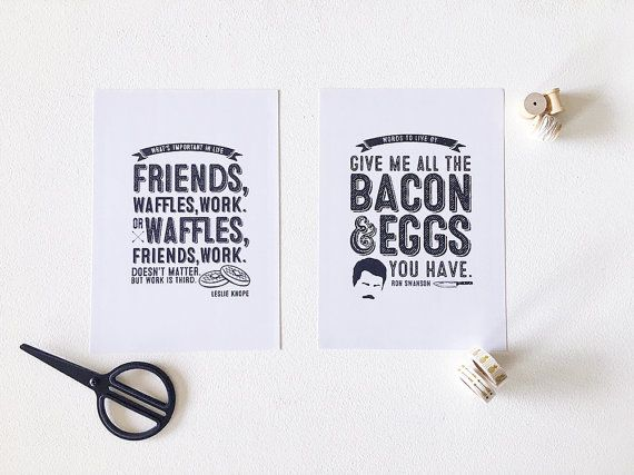 Parks & Rec Printed Art Poster Duo ~ Leslie Knope quote ~ Ron Swanson quote ~ Friends Waffles Work ~ Bacon and eggs ~