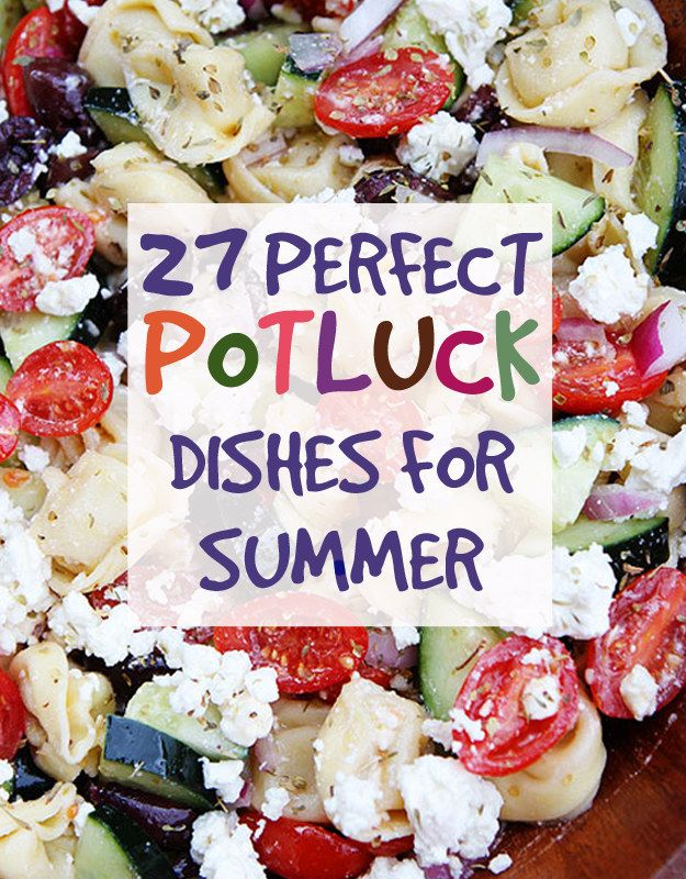 27 Perfect Potluck Dishes For A Summer BBQ