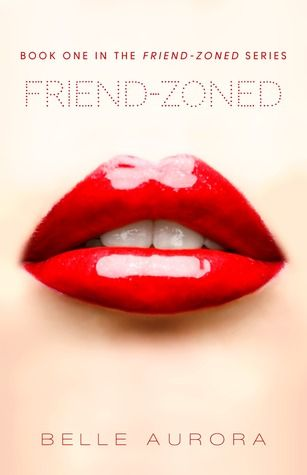 Friend-zoned (Friend-Zoned #1) by Belle Aurora