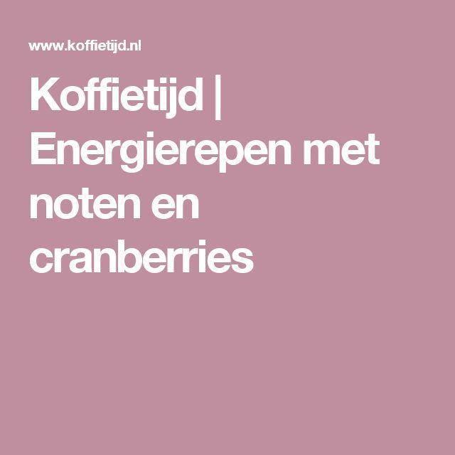 Koffietijd   Energierepen met noten en cranberries