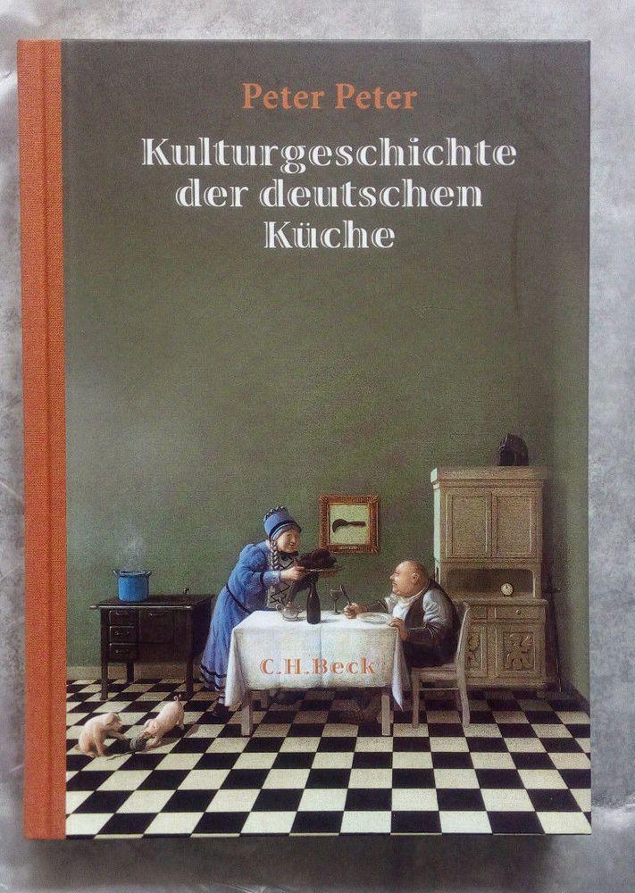 """Buch! Peter Peter ! """" Kulturgeschicht der deutschen Küche """" ! NEU !"""