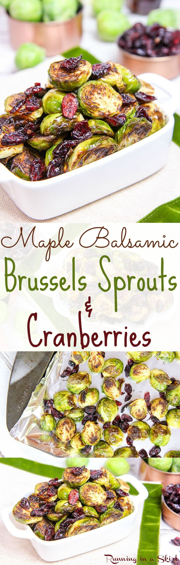 Maple Balsamic Brussels Sprouts and Cranberries recipe.  Great for a healthy Thanksgiving side dish or Christmas dinner but easy enough for a weekday dinner.  The best crispy, oven roasted sprouts recipe with maple syrup! Vegan, vegetarian, gluten free. / Running in a Skirt