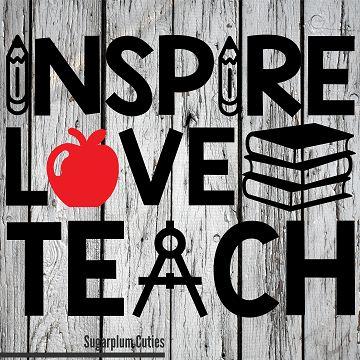 Inspire Love Teach Cut File, Teacher Gift, Teach SVG, Teachers Silhouette File, Teachers Cricut File, Teaching, Teachers, Teach