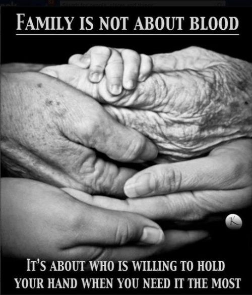 Family is not about blood. It's about who is willing to hold your hand when you need it the most <3