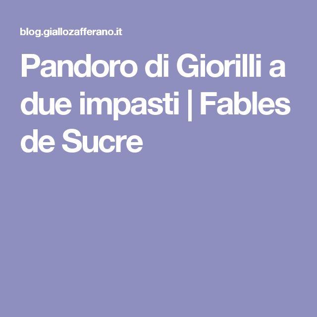 Pandoro di Giorilli a due impasti | Fables de Sucre