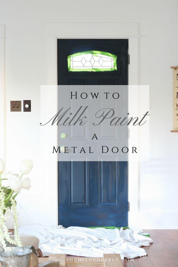 How to Milk Paint a Metal Door   **Eclectic DIY/Craft/Decor/Recipe ...
