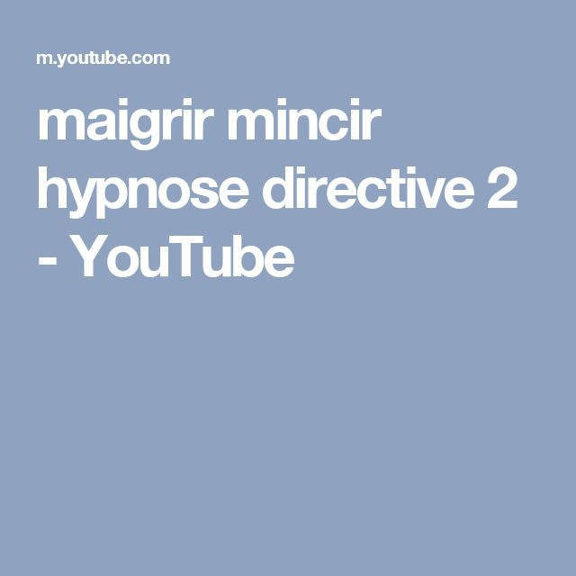 maigrir mincir hypnose directive 2 - YouTube