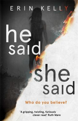Review: He Said/She Said by Erin Kelly. A new suspenseful thriller due out April 20th 2017!