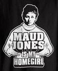 Maud Jones is my Homegirl yesssss!