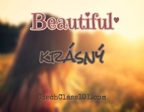 'Beautiful' is krásný.Click here to learn more Czech words with our Vocabulary Lists: http://www.czechclass101.com/czech-vocabulary-lists/ #Czech #learnCzech #czechclass101 #Czechrepublic