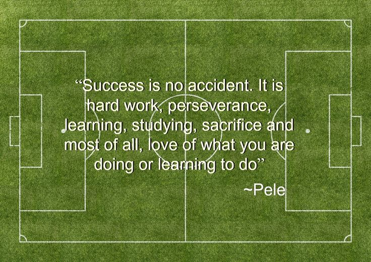 """Success is no accident. It is hard work, perseverance, learning, studying, sacrifice and most of all, love of what you are doing or learning to do"""" Pelé Soccer Quotes To Get You Ready For The World Cup from Birds on the Blog: http://birdsontheblog.co.uk/soccer-quotes-to-get-you-ready-for-the-world-cup/#sthash.X3bvuGkN.dpuf"""