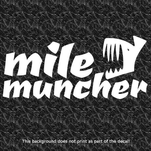 MILE MUNCHER DECAL DAILY DRIVEN DRIVER TUNER CAR MPG COMMUTER CAR FREEWAY USE