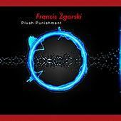 Play & Download Plush Punishment by Francis Zgorski   Napster