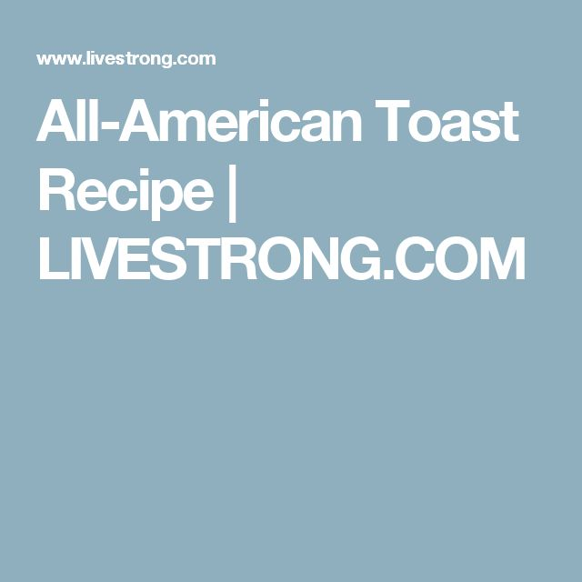 All-American Toast Recipe | LIVESTRONG.COM