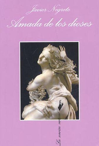 AMADA DE LOS DIOSES. Javier Negrete