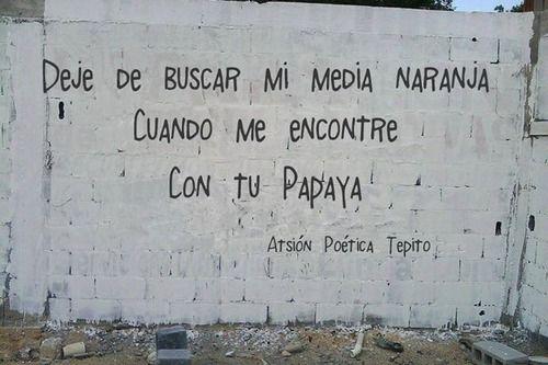 Atsión Poética Tepito... El ingenio y el sentido del humor Mexicano nunca deja de sorprender