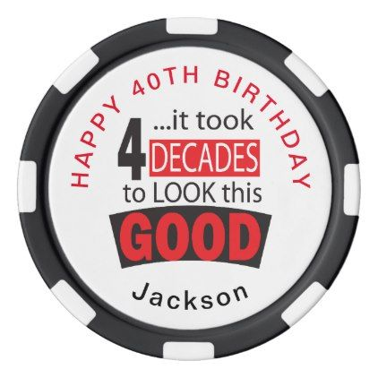 Took 4 Decades to Look this Good - 40th Poker Chips Set - good gifts special unique customize style