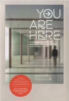 You are Here: A New Approach to Signage and Wayfinding Paperback –  by Victionary